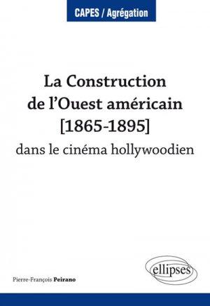 La Construction de l'Ouest américain (1865-1895) dans le cinéma hollywoodien - ellipses - 9782340021280 -