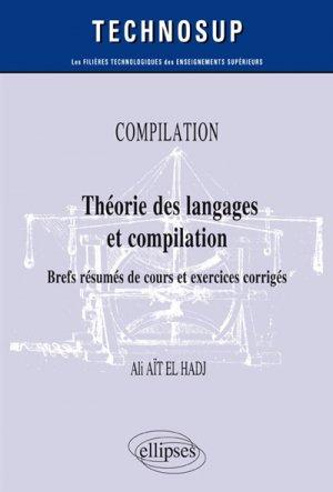 COMPILATION - Théorie des langages et compilation - Brefs résumés de cours et exercices corrigés - Niveau B - ellipses - 9782340027961 -