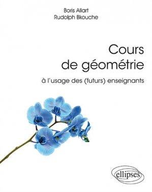 Cours de géométrie à l'usage des (futurs) enseignants - ellipses - 9782340029613