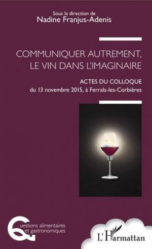 Communiquer autrement, le vin dans l'imaginaire - l'harmattan - 9782343145587