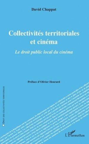 Collectivités territoriales et cinéma. Le droit public local du cinéma - l'harmattan - 9782343183343 -