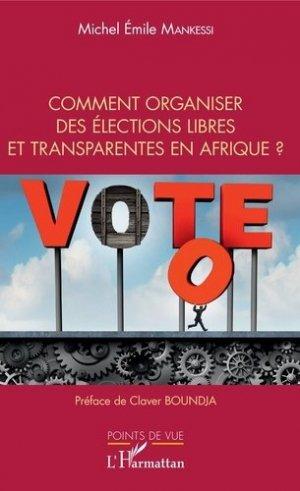 Comment organiser des élections libres et transparentes en Afrique ? - l'harmattan - 9782343190471 -