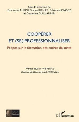 Coopérer et (se) professionnaliser. Propos sur la formation des cadres de santé - l'harmattan - 9782343198217 -