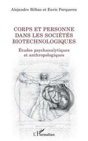 Corps et personne dans les sociétés biotechnologiques - l'harmattan - 9782343217468 -
