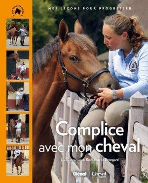 Complice avec mon cheval - glénat / cheval magazine - 9782344000335 -