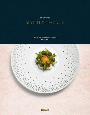 Collection Mathieu Pacaud. Cuisine gastronomique Volume 1 - Glénat - 9782344026847 -