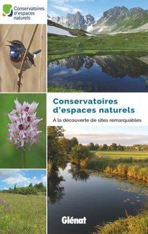 Conservatoires d'espaces naturels. A la découverte de sites remarquables - Glénat - 9782344033920 -