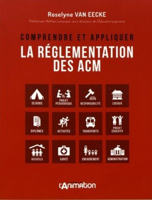 Comprendre et appliquer la réglementation des accueils collectifs de mineurs - Martin Media - 9782350582863 -
