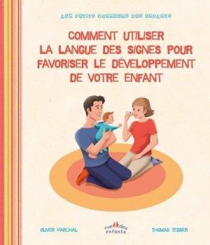 Comment Utiliser la Langue des Signes pour Favoriser le Développement de votre Enfant - ctp rue des enfants - 9782351813201 -