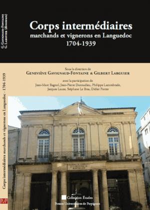 Corps intermédiaires - Marchands et vignerons en Languedoc (1704-1939) - presses universitaires de perpignan - 9782354122577 -