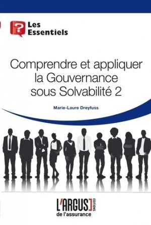 Comprendre et appliquer la gouvernance sous Solvabilité 2 - Groupe Industrie Services Info - 9782354742539 -