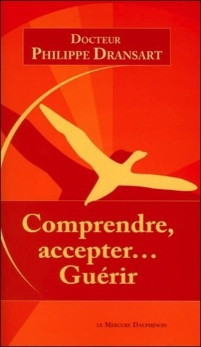 Comprendre, accepter... Guérir - le mercure dauphinois - 9782356620538 -
