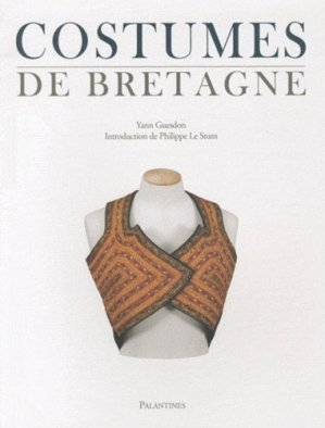 Costumes de Bretagne - Editions Palantines - 9782356780454 -