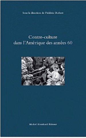 Contre-culture dans l'Amérique des années 60 - michel houdiard - 9782356920782 -