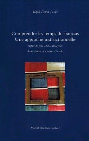 Comprendre les temps du français - michel houdiard - 9782356921727 -