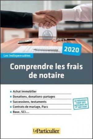 Comprendre les frais de notaires - Le Particulier Editions - 9782357312883 -