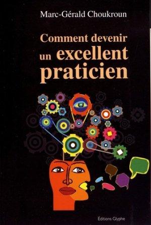 Comment devenir un excellent praticien - glyphe - 9782358152181 -