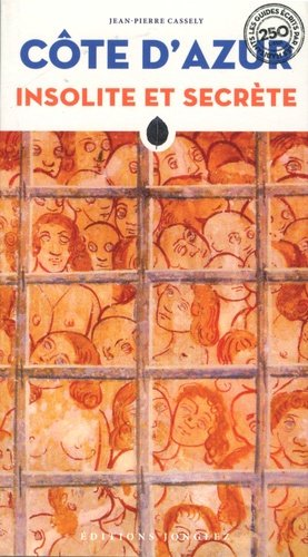 Cote d'Azur insolite et secrète - Editions Jonglez - 9782361952594 -