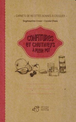 Confitures et chutneys à plein pot - Thierry Magnier Editions - 9782364744516 -