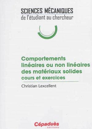 Comportements linéaires ou non linéaires des matériaux solides : cours et exercices - cepadues - 9782364935242 -