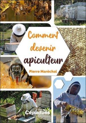 Comment devenir apiculteur - cépaduès - 9782364937543 -