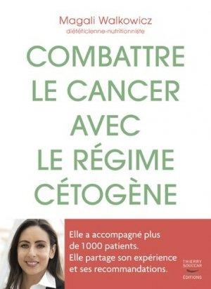 Combattre le cancer avec le régime cétogène - Thierry Souccar - 9782365493314