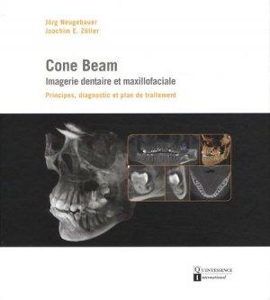 Cone Beam : imagerie dentaire et maxillofaciale. Principes, diagnostic et plan de traitement - Quintessence International - 9782366150216 -