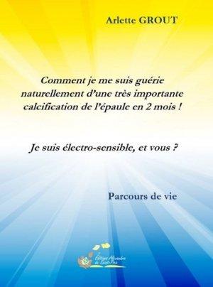 Comment je me suis guérie ! Je suis électro-sensible - Editions Alexandra de Saint-Prix - 9782366891300 -