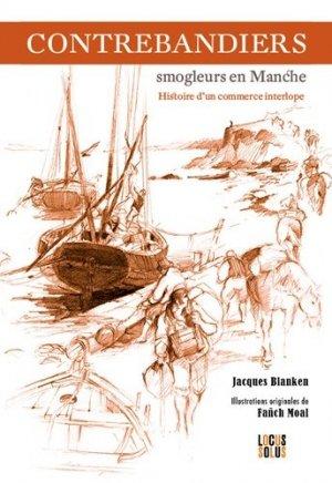 Contrebandiers ! Smogleurs en Manche. Histoire d'un commerce interlope - Locus Solus - 9782368332825 -