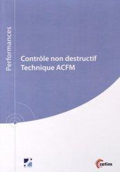 Contrôle non destructif - Centre techniques des industries mécaniques - 9782368940198 -
