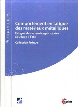Comportement en fatigue des matériaux métalliques - Centre techniques des industries mécaniques - 9782368940372 -