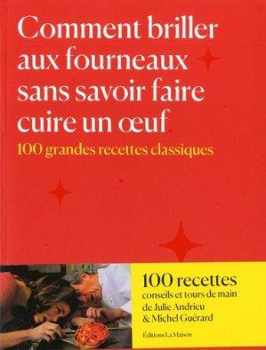 Comment briller aux fourneaux sans savoir faire cuire un oeuf - Editions La Maison - 9782370850072 -