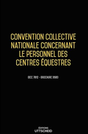 Convention collective nationale Centres Equestres 2016 + Grille de Salaire - uttscheid - 9782371553699 -