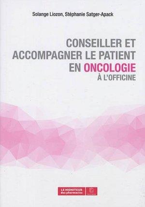 Conseiller et accompagner le patient en oncologie a l'officine - Le Moniteur des pharmacies - 9782375190531 -