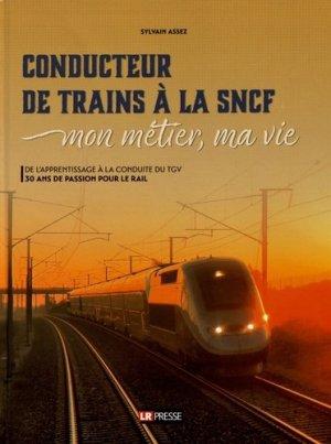 Conducteur de trains à la SNCF - lr presse - 9782375360101 -