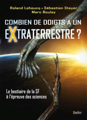 Combien de doigts a un extraterrestre ? - belin - 9782410002614 -