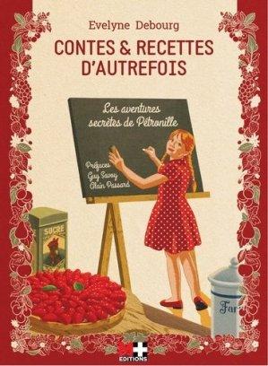 Contes et recettes d'autrefois les aventures secretes de Pétronille - M+ Editions - 9782490591022 -