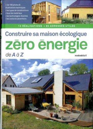 Construire sa maison écologique zéro-énergie de A à Z - marabout - 9782501065467 -