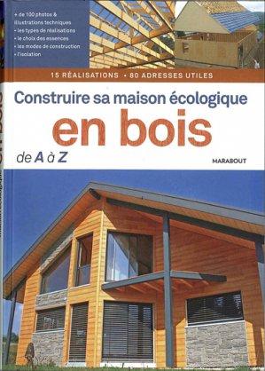 Construire sa maison écologique en bois de A à Z - marabout - 9782501065535 -