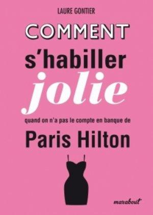 Comment s'habiller jolie sans avoir le compte en banque de Paris Hilton - Marabout - 9782501083140 -