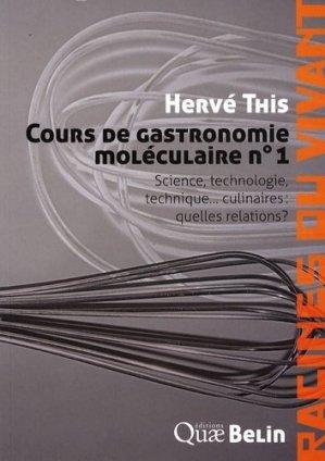 Cours de gastronomie moléculaire n°1 - belin - 9782701151205 -