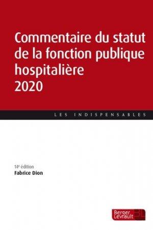 Commentaire du statut de fonction publique hospitalière. Edition 2020 - berger levrault - 9782701320786 -