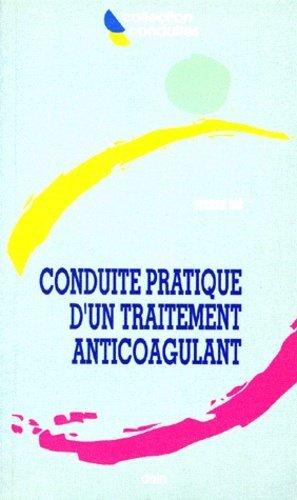 Conduite pratique d'un traitement anticoagulant - doin - 9782704008308 - livre médecine 2020, livres médicaux 2021, livres médicaux 2020, livre de médecine 2021