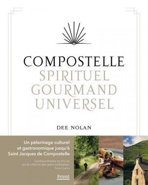 Compostelle, spirituel, gourmand, universel - Privat - 9782708994287 -