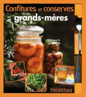 Confitures et conserves de nos grands-mères - Sélection du Reader's Digest - 9782709823784 -