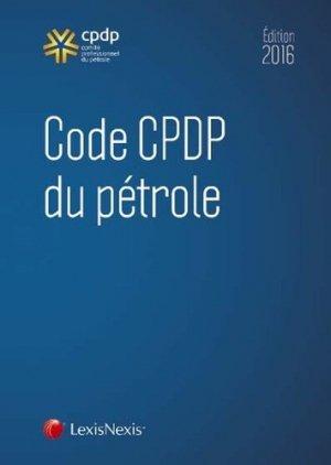 Code CPDP du pétrole. Edition 2016 - lexis nexis (ex litec) - 9782711023707 -