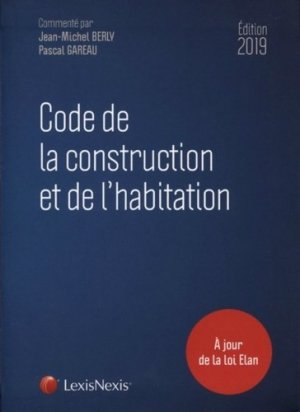 Code de la construction et de l'habitation 2019 - lexis nexis (ex litec) - 9782711031016 -