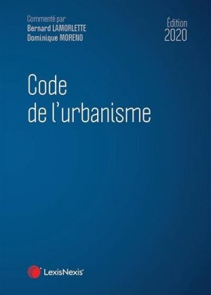 Code de l'urbanisme. Edition 2020 - lexis nexis (ex litec) - 9782711032921 -