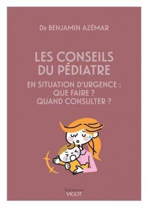 Conseils du pédiatre en situation d'urgence : que faire ? quand consulter ? - vigot - 9782711425341 -