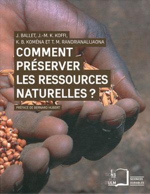 Comment préserver les ressources naturelles ? - rue d'ulm - 9782728804610 -